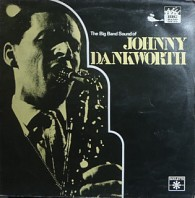 Johnny Dankworth - The Big Band Sound Of Johnny Dankworth