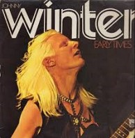 Johnny Winter - Early Times