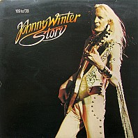 Johnny Winter Story ('69 To '78)