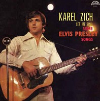 Karel Zich - Let Me Sing Some Elvis Presley Songs