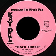 Damn Sam The Miracle Man - Hard Times (Kenny Dope Edit)