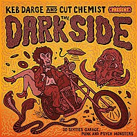 Keb Darge and Cut Chemist Present The Dark Side - 30 Sixties Garage, Punk And Psych Monsters