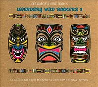 Keb Darge & Little Edith's Legendary Wild Rockers Vol. 3