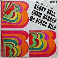 Kenny Ball, Chris Barber, Mr. Acker Bilk - Das Beste Von Ball, Barber, Bilk