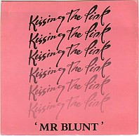 Kissing The Pink - Mr. Blunt