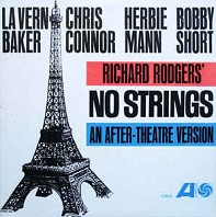 La Vern Baker* / Chris Connor / Herbie Mann / Bobby Short - Richard Rodgers' No Strings. An After-Theatre Version
