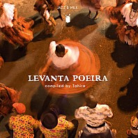Various Artists - Levanta Poeira - Afro-Brazilian Music & Rhythms From 1976-2016