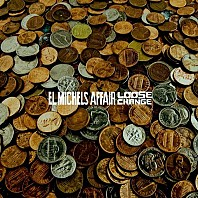 El Michels Affair - Loose Change