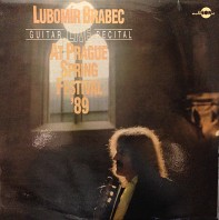 Lubomír Brabec - Guitar Live Recital At Prague Spring Festival '89