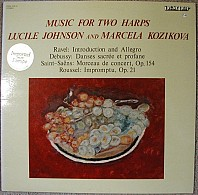 Lucile Johnson, Marcela Kozikova, Ravel, Debussy, Saint-Saëns, Roussel - Music For Two Harps