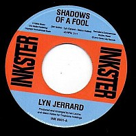 Lyn Jerrard - Shadows Of A Fool / Me Minus You Equals Tears
