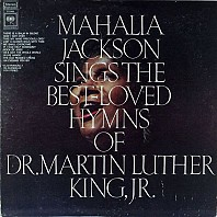 Mahalia Jackson - Mahalia Jackson Sings The Best-Loved Hymns Of Martin Luther King, Jr.