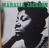 Mahalia Jackson - The Warm And Tender Soul Of Mahalia Jackson - Vol. 2