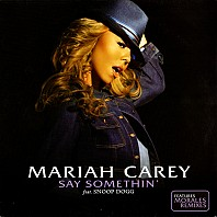 Mariah Carey Feat. Snoop Dogg - Say Somethin'