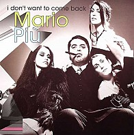 Mario Più - I Don't Want To Come Back