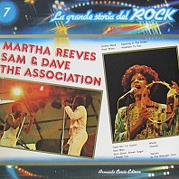 Martha Reeves / Sam & Dave / The Association - La Grande Storia Del Rock 7