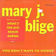 Mary J. Blige - You Don't Have To Worry