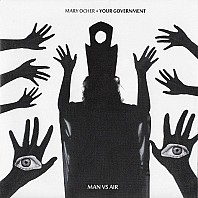 Mary Ocher + Your Government - Man Vs. Air