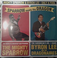 Mighty Sparrow, The With Byron Lee And The Dragonaires - Sparrow Meets The Dragon