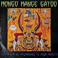 Mongo Mange Gatoo - Death Can Be Hazardous To Your Health