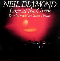 Neil Diamond - Love At The Greek - Recorded Live At The Greek Theatre