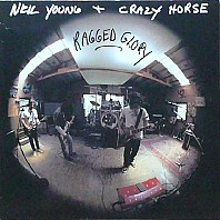 Neil Young + Crazy Horse - Ragged Glory