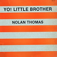Nolan Thomas - Yo! Little Brother
