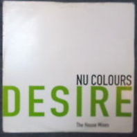 Nu Colours - Desire (The House Mixes)