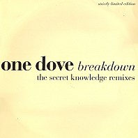 One Dove - Breakdown (The Secret Knowledge Remixes)
