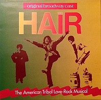 Original Broadway Cast - Hair - The American Tribal Love-Rock Musical