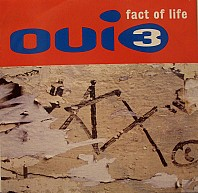 Oui 3 - Fact Of Life