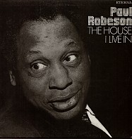 Paul Robeson - The House I Live In