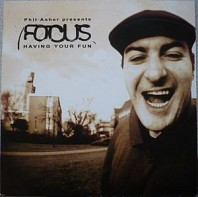 Phil Asher Presents Focus - Having Your Fun