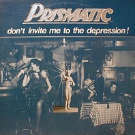Prismatic - Don't Invite Me To The Depression