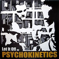Psychokinetics - Let It Off EP