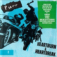 Purr - Heartburn & Heartbreak