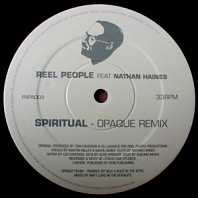 Reel People Feat. Nathan Haines - Spiritual (Opaque Remixes)