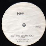Rell - Let Me Show You