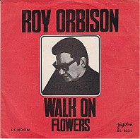 Roy Orbison - Walk On / Flowers