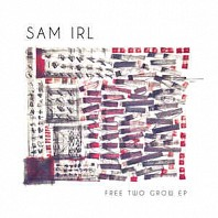 Sam Irl - Free Two Grow EP