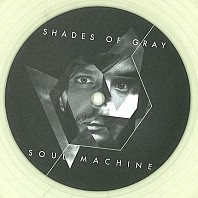 Shades Of Gray - Soul Machine