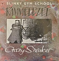 Slinky Gym School Featuring Rammellzee - Crazy Sneaker