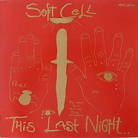 Soft Cell - This Last Night...In Sodom