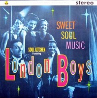 Soul Kitchen featuring London Boys - Sweet Soul Music