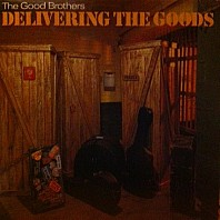 Good Brothers, The - Delivering The Goods