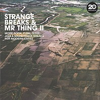 Strange Breaks & Mr Thing II