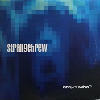 Strangebrew - Are You Who?