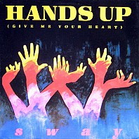 Sway - Hands Up (Give Me Your Heart)