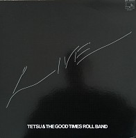 Tetsu & The Good Times Roll Band - Live