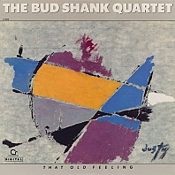 The Bud Shank Quartet - That Old Feeling